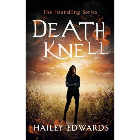 Death Knell - (Foundling) by  Hailey Edwards (Paperback) - image 1 of 1