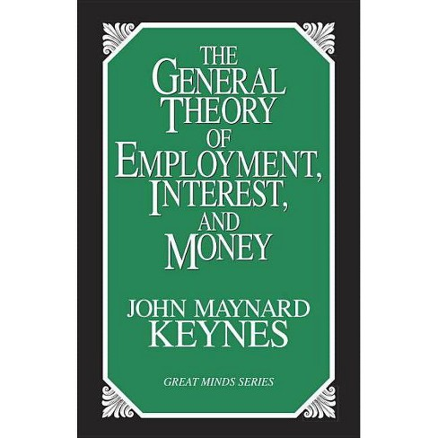The General Theory of Employment, Interest, and Money - (Great Minds) by  John Maynard Keynes - image 1 of 1