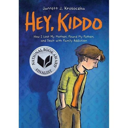 Hey, Kiddo (National Book Award Finalist) - by  Jarrett J Krosoczka (Hardcover) - image 1 of 1