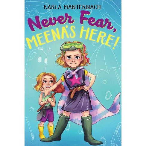 Never Fear, Meena's Here! - (The Meena Zee Books) by  Karla Manternach (Hardcover) - image 1 of 1
