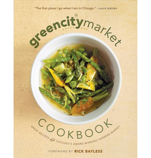 Green City Market Cookbook : Great Recipes from Chicago's Award-winning Farmers Market (Reprint) - image 1 of 1
