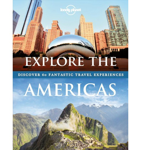 Lonely Planet Explore the Americas -  (Lonely Planet) (Hardcover) - image 1 of 1