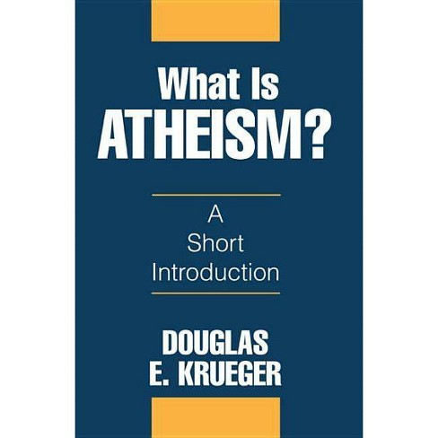 What Is Atheism? - by  Douglas E Krueger (Paperback) - image 1 of 1