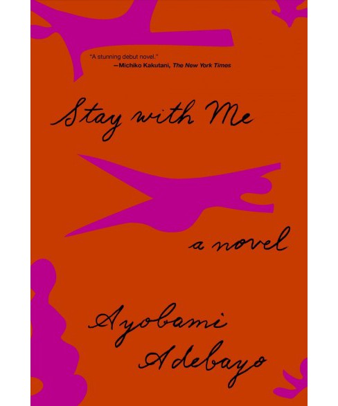 Stay With Me -  by Ayobami Adebayo (Hardcover) - image 1 of 1