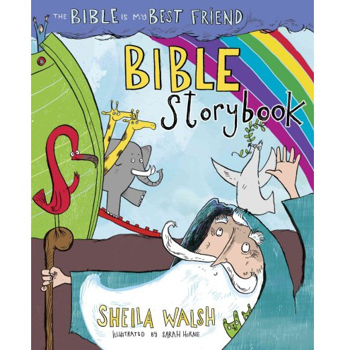 Bible Is My Best Friend Bible Storybook (Hardcover) (Sheila Walsh) - image 1 of 1