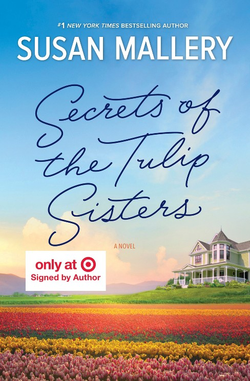 Secrets of the Tulip Sisters Target Exclusive Signed Edition (Hardcover) (Susan Mallery) - image 1 of 1