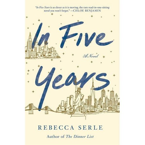 In Five Years - by Rebecca Serle (Hardcover) - image 1 of 1