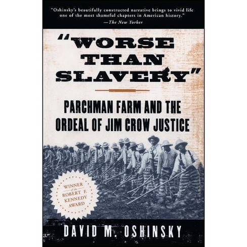 Worse Than Slavery - by  David M Oshinsky (Paperback) - image 1 of 1