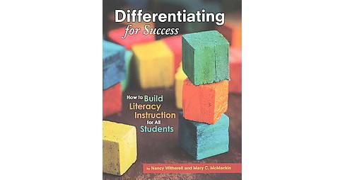 Differentiating for Success : How to Build Literacy Instruction for All Students (Paperback) (Nancy - image 1 of 1
