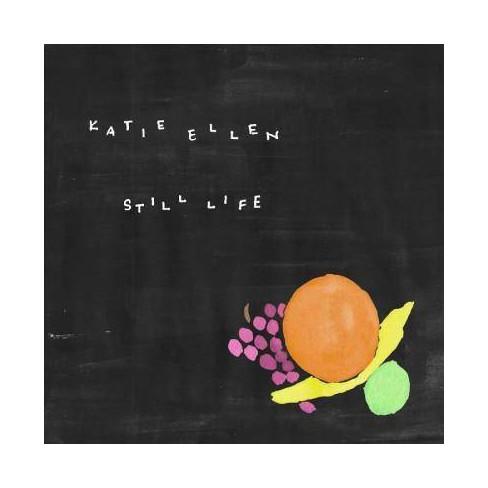 Katie Ellen - Still Life (CD) - image 1 of 1