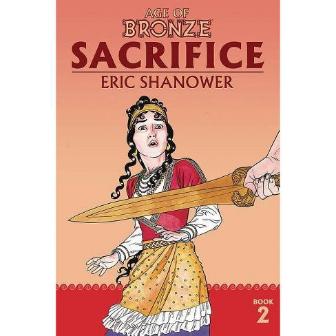 Age of Bronze Volume 2: Sacrifice (New Edition) - by  Eric Shanower (Paperback) - image 1 of 1