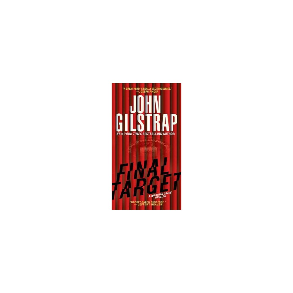 Final Target - (Jonathan Grave Thriller) by John Gilstrap (Paperback)