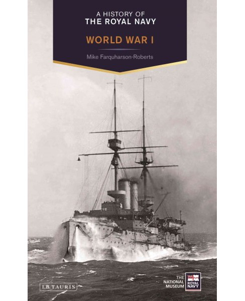 History of the Royal Navy : World War I (Reprint) (Paperback) (Mike Farquharson-roberts) - image 1 of 1