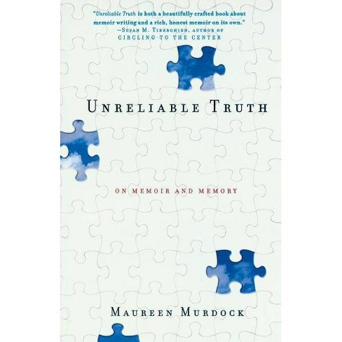 Unreliable Truth - by  Maureen Murdock (Paperback) - image 1 of 1