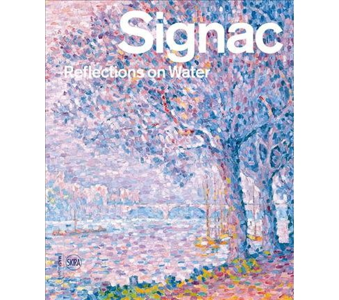 Signac : Reflections on Water (Reprint) (Paperback) (Marina Ferretti Bocquillon) - image 1 of 1
