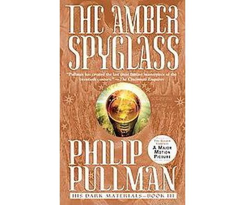 The Amber Spyglass ( His Dark Materials) (Paperback) by Philip Pullman - image 1 of 1