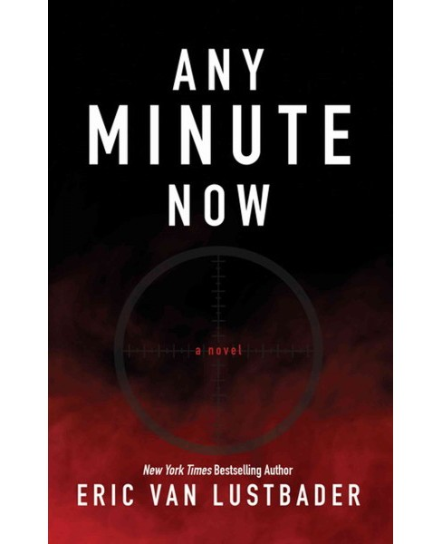 Any Minute Now (Large Print) (Hardcover) (Eric Lustbader) - image 1 of 1