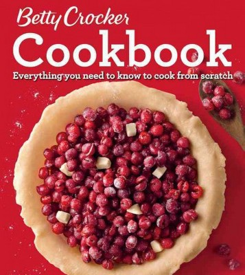 Betty Crocker Cookbook : Everything you need to know to cook from scratch