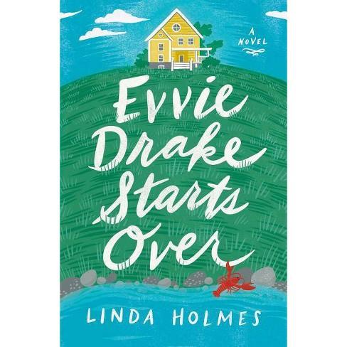 Evvie Drake Starts Over - by  Linda Holmes (Hardcover) - image 1 of 1