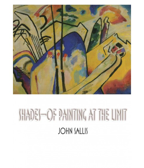 Shades—of Painting at the Limit (Paperback) (John Sallis) - image 1 of 1