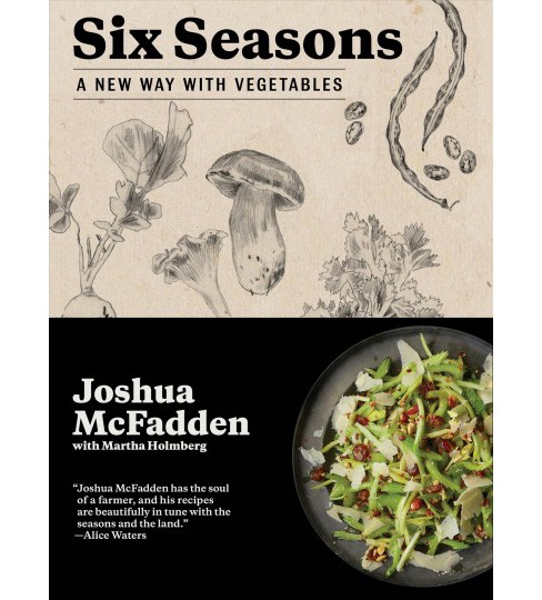 Six Seasons : A New Way With Vegetables -  by Joshua McFadden (Hardcover) - image 1 of 1