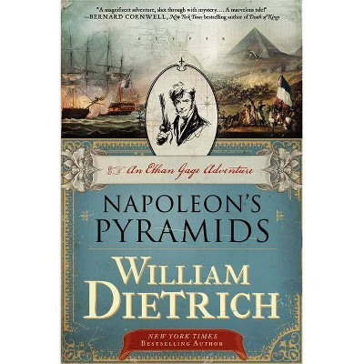 Napoleon's Pyramids - (Ethan Gage Adventures) by  William Dietrich (Paperback)