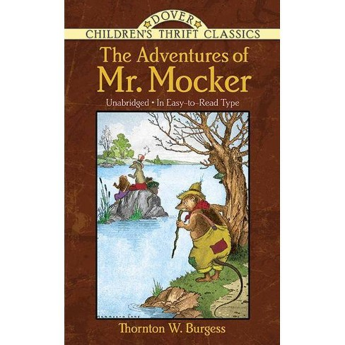 The Adventures of Mr. Mocker - (Dover Children's Thrift Classics (Paperback)) by  Thornton W Burgess - image 1 of 1