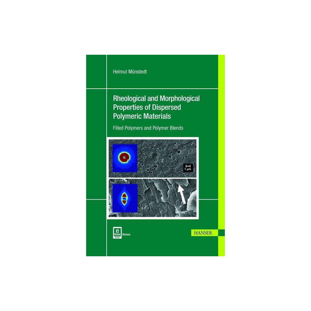 Rheological and Morphological Properties of Dispersed Polymeric Materials - by Helmut Munstedt
