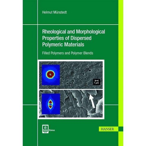 Rheological and Morphological Properties of Dispersed Polymeric Materials - by  Helmut Munstedt - image 1 of 1
