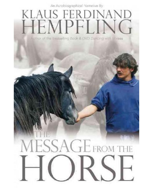 Message from the Horse (Translation) (Paperback) (Klaus Ferdinand Hempfling) - image 1 of 1