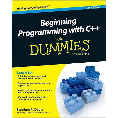 Beginning Programming with C++ for Dummies - (For Dummies (Computers)) 2  Edition by Stephen R Davis