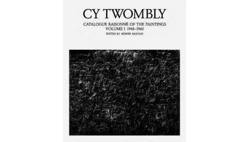 Catalogue Raisonn of the Paintings 1948-1960 (Hardcover) (Cy Twombly) - image 1 of 1