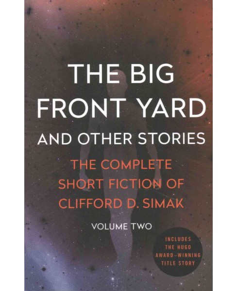 Big Front Yard : And Other Stories (Paperback) (Clifford D. Simak) - image 1 of 1