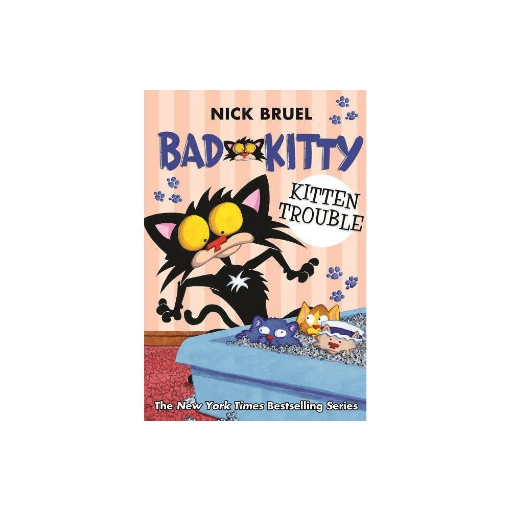 Bad Kitty Kitten Trouble By Nick Bruel Paperback