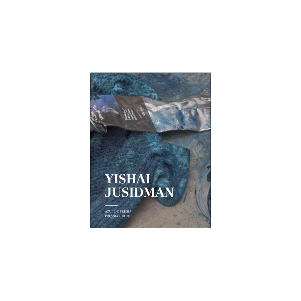 Yishai Jusidman : Prussian Blue (Paperback) (Norman Bryson & Cuauhtu00e9moc Medina)
