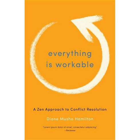 Everything Is Workable - by  Diane Musho Hamilton (Paperback) - image 1 of 1