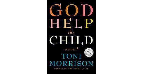 God Help the Child (Large Print) (Paperback) (Toni Morrison) - image 1 of 1