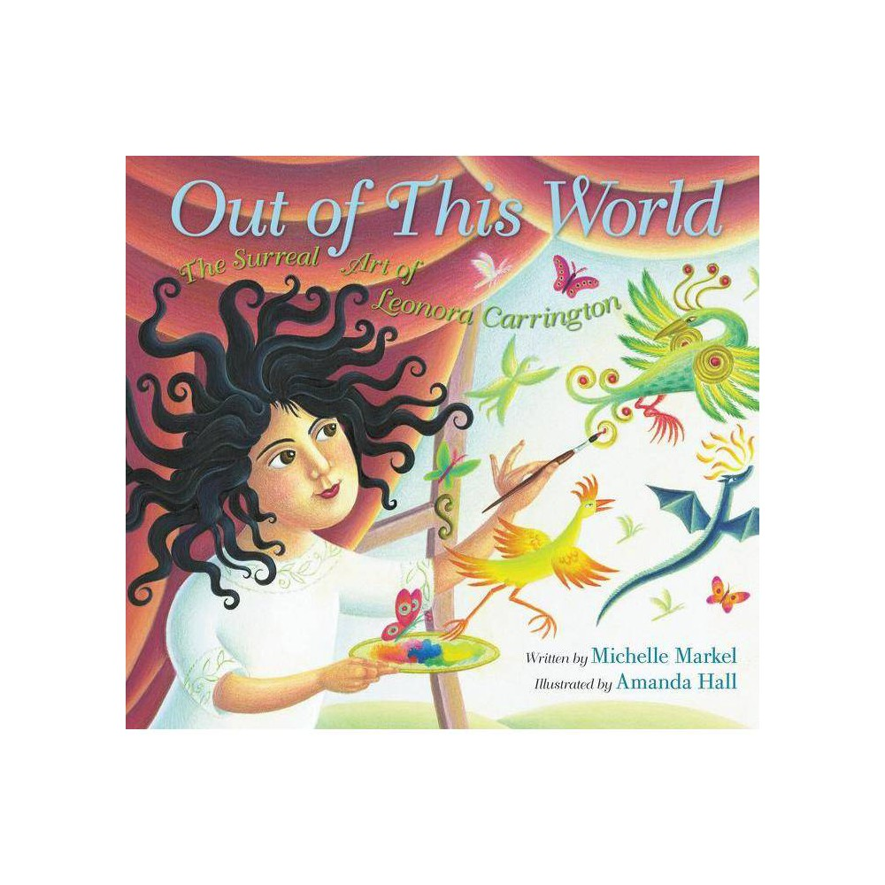 Out Of This World By Michelle Markel Hardcover
