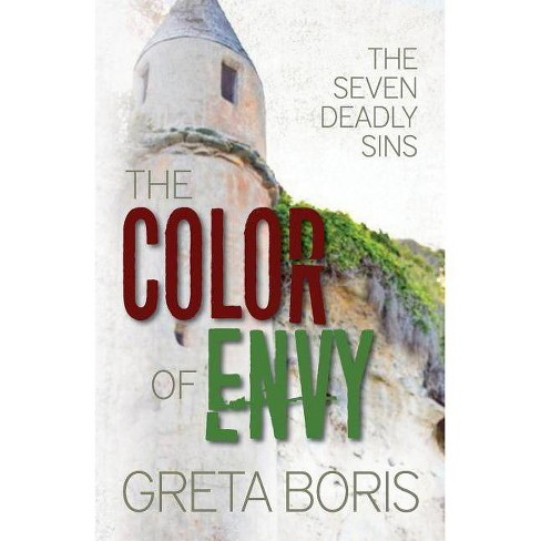 The Color of Envy - (Seven Deadly Sins) by  Greta Boris (Paperback) - image 1 of 1