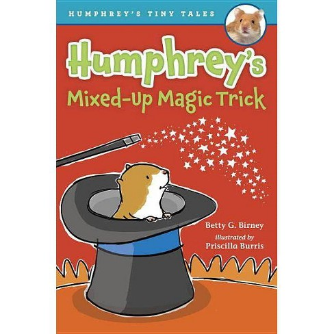 Humphrey's Mixed-Up Magic Trick - (Humphrey's Tiny Tales) by  Betty G Birney (Hardcover) - image 1 of 1