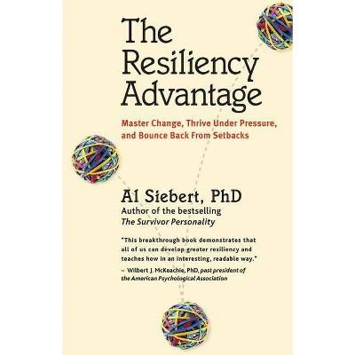 The Resiliency Advantage - by  Al Siebert (Paperback)