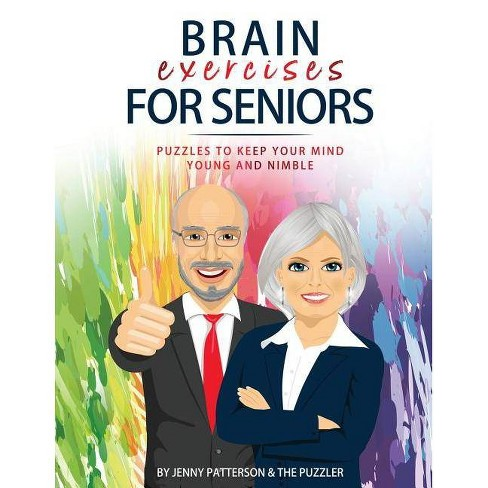 Brain Exercises for Seniors - by Jenny Patterson & The Puzzler (Paperback)