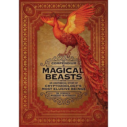 The Compendium of Magical Beasts - by  Veronica Wigberht-Blackwater & Melissa Brinks (Hardcover) - image 1 of 1