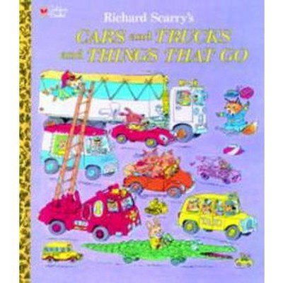 Richard Scarry's Cars and Trucks and Thi (Hardcover)by Richard Scarry