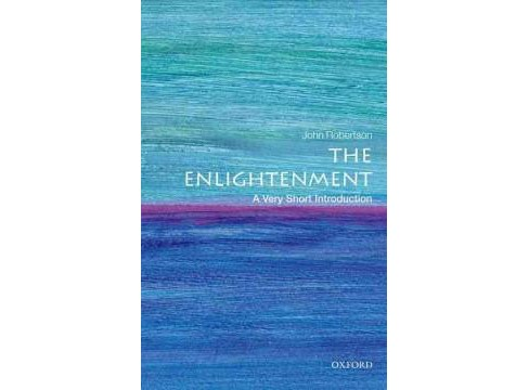 Enlightenment : A Very Short Introduction (Paperback) (John Robertson) - image 1 of 1