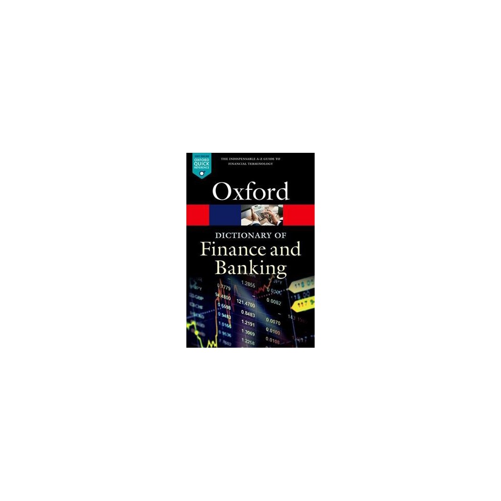 Dictionary of Finance and Banking - 6 (Oxford Quick Reference) (Paperback)