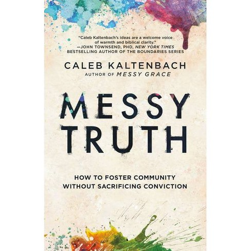 Messy Truth - by  Caleb Kaltenbach (Paperback) - image 1 of 1