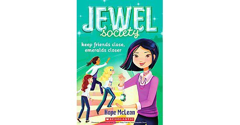 Keep Friends Close, Emeralds Closer ( Jewel Society) (Paperback) - image 1 of 1