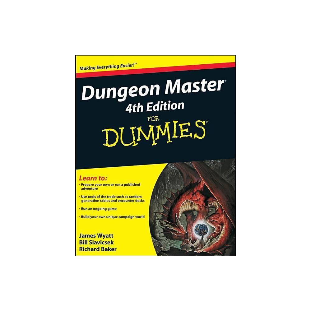 Dungeon Master for Dummies - (For Dummies) 4th Edition by James Wyatt & Bill Slavicsek & Richard Baker (Paperback)
