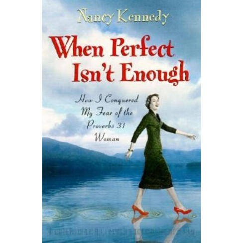 When Perfect Isn't Enough - by  Nancy Kennedy (Paperback) - image 1 of 1